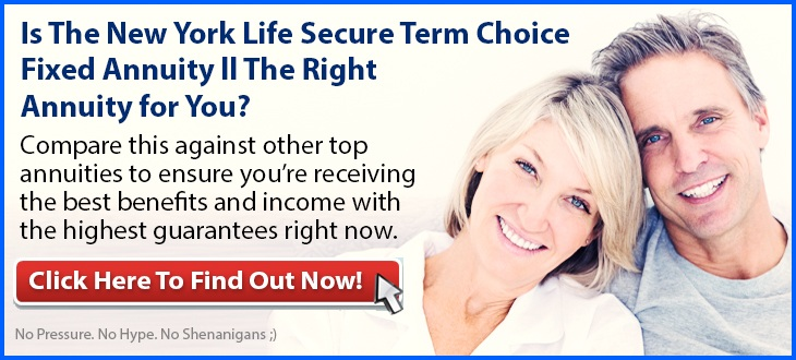 Independent Review of the New York Life Secure Term Choice Fixed Annuity ll