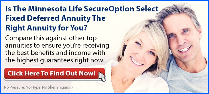 Independent Review of the Minnesota Life SecureOption Select Fixed Deferred Annuity