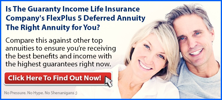 Independent Review of Guaranty Income Life Insurance Company's Flex Plus 5 Deferred Annuity