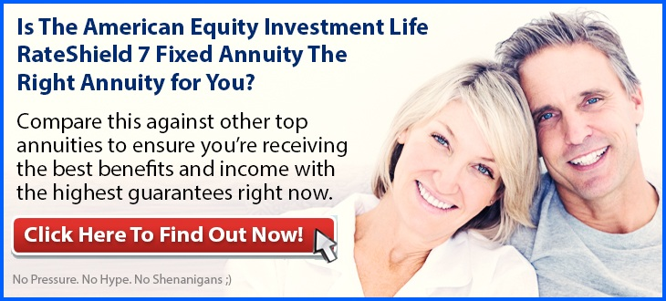 Independent Review of the American Equity Investment Life Insurance Company's RateShield 7 Fixed Annuity