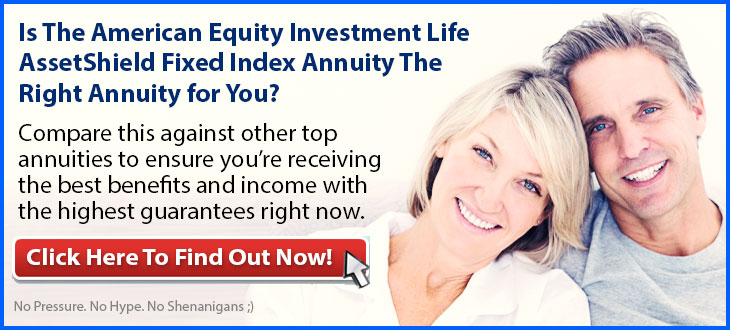 Independent Review of the American Equity Investment Life AssetShield Fixed Index Annuity