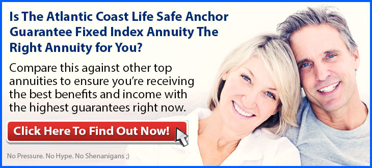 Independent Review of the Atlantic Coast Life Safe Anchor Market Guarantee Fixed Annuity
