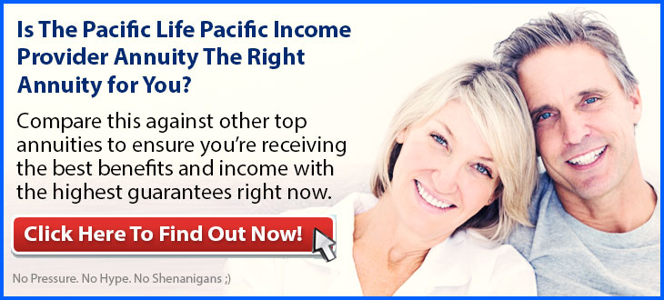 Independent Review of the Pacific Life Pacific Income Provider Annuity