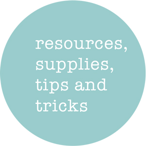 resources supplies, tips and tricks