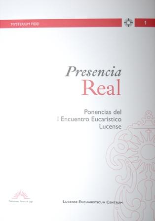 Presencia real ponencias I Encontro Eucarístico Lucense