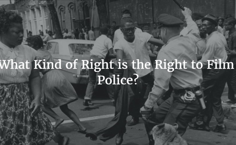 What kind of right is the right to film police?