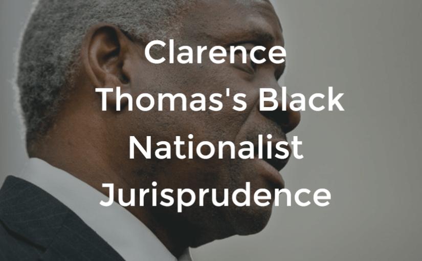 Clarence Thomas's Black Nationalist Jurisprudence