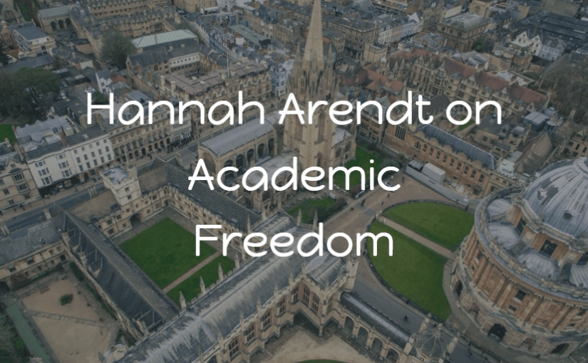 Hannah Arendt on Academic Freedom