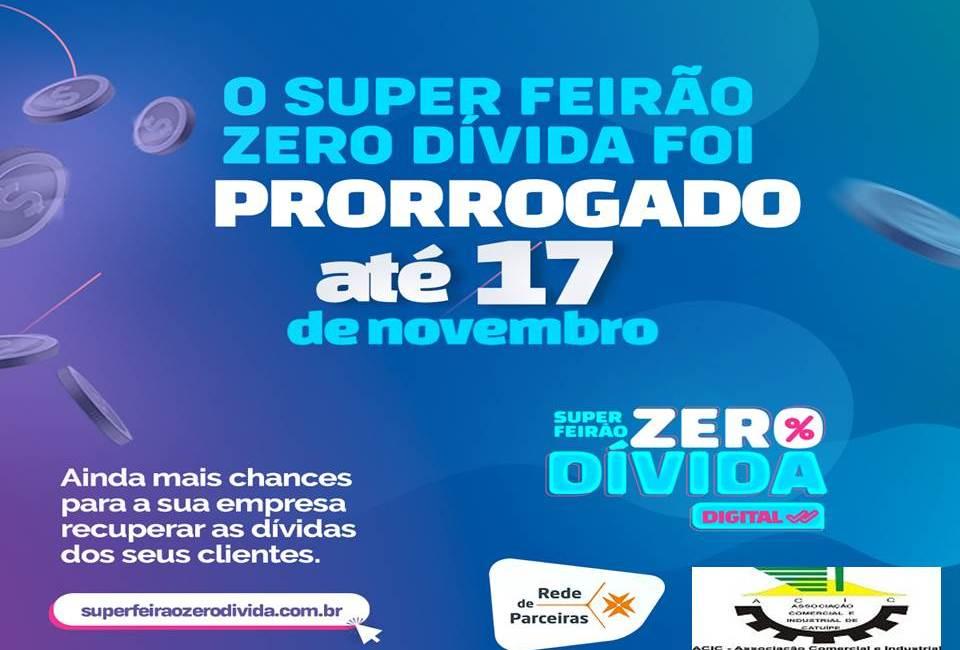 PRORROGADO: Super Feirão Zero Dívida vai até dia 17