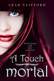 Leah Clifford – A Touch Mortal