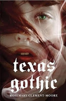 Rosemary Clement-Moore – Texas Gothic