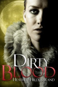 Heather Hildenbrand – Dirty Blood 1&2