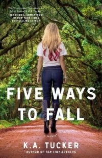 K.A. Tucker – Five Ways To Fall