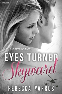 Rebecca Yarros – Eyes Turned Skyward