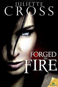 Juliette Cross – Forged in Fire