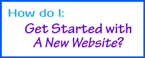 How do I get started with a new website