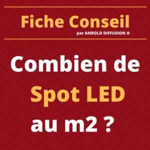 Combien De Spots LED Au M2 Combien De Spots Par Pice
