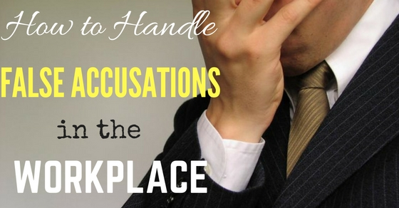 How to Handle False Accusations