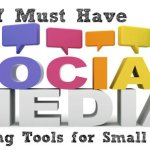 MUST HAVE Social Media Tools for Small Business