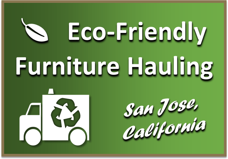 Eco-Friendly Furniture Hauling San Jose CA
