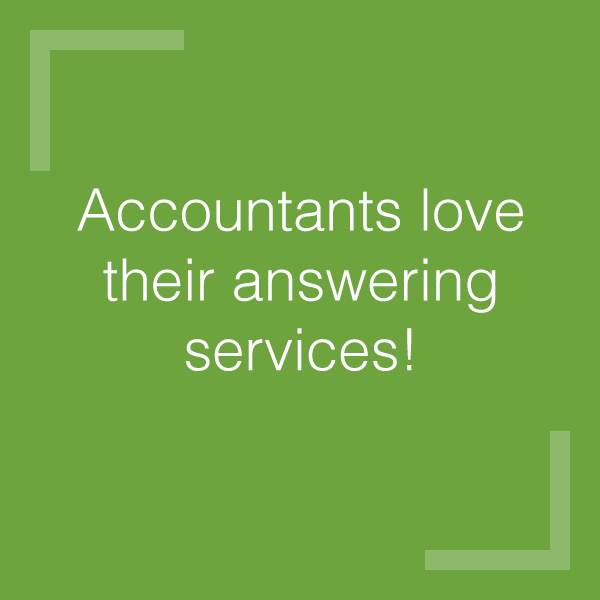 Accountants love their answering services