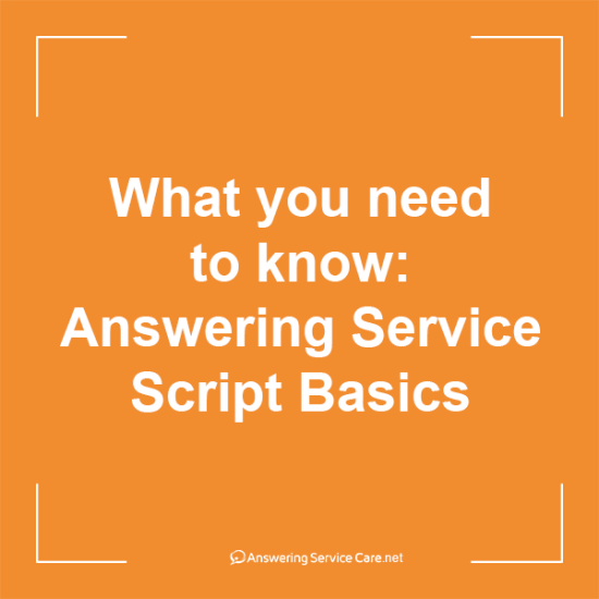 What you need to know: Answering Service Script Basics