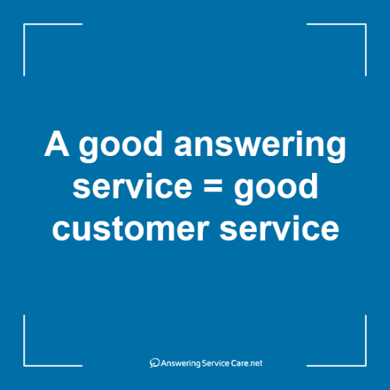 A good answering service = good customer service