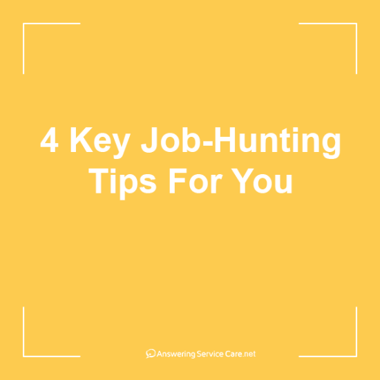 4 Key Job-Hunting Tips For You