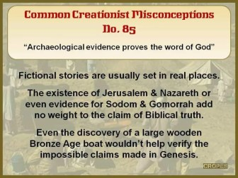 Creationist Misconceptions No. 85 - Archaeology