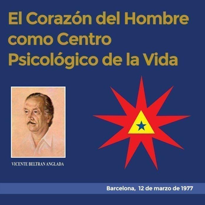 El Corazón del Hombre como Centro Psicológico de la Vida Vicente Beltrán Anglada Barcelona, 12 marzo de 1977