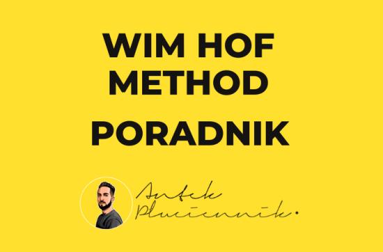 Wim Hof Method Poradnik | Antek Płuciennik