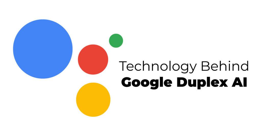 Qu'est-ce que Google Duplex ? Tout ce que vous devez savoir