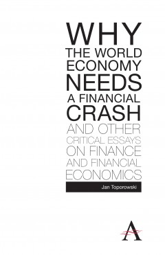 Why the World Economy Needs a Financial Crash and Other