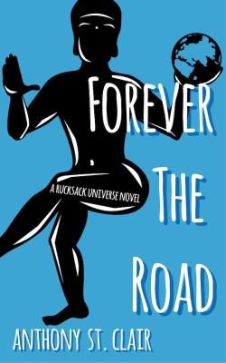FOREVER THE ROAD, a Rucksack Universe Travel Fantasy Novel