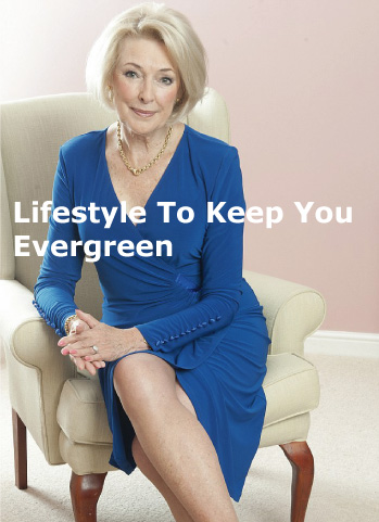 Lifestyles to keep you evergreen