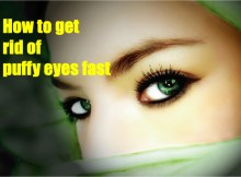 How to get rid of puffy eyes fast