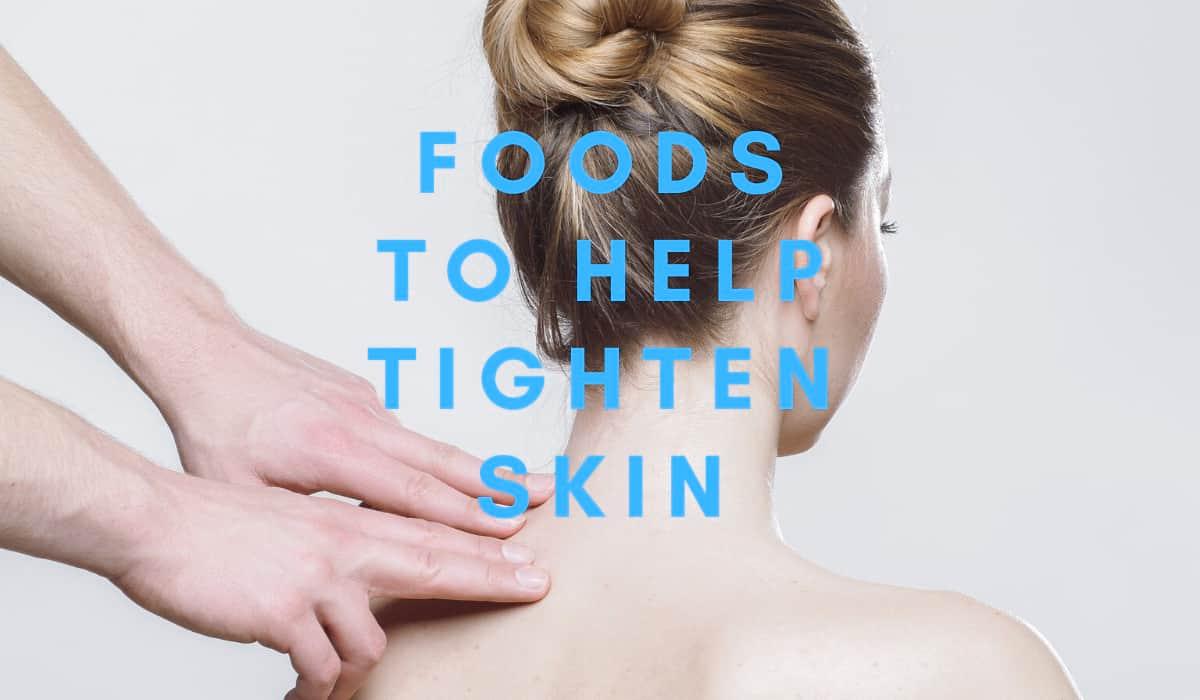 foods to help tighten skin
