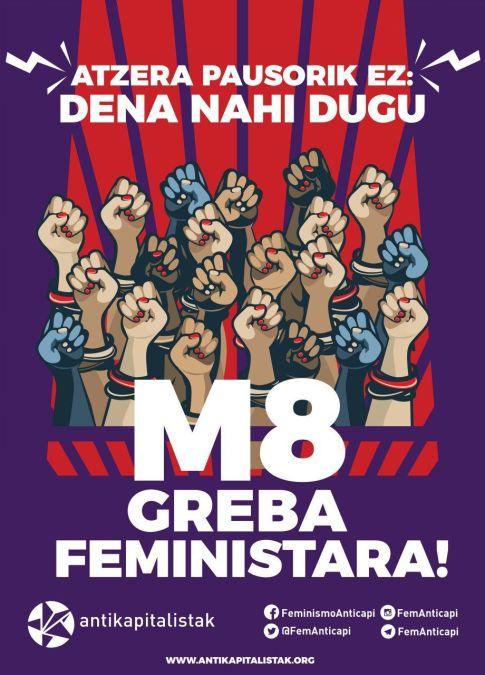 Atzera pausorik ez: Guztia nahi dugu. Greba feministara!-Ni un paso atrás: lo queremos todo ¡A la huelga feminista!