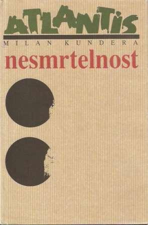 Milan Kundera  Nesmrtelnost  Antikvarit Opava
