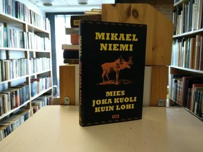 Mikael Niemi - Mies joka kuoli kuin lohi