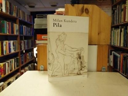 Milan Kundera - Pila
