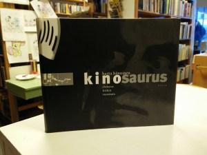 Kinosaurus - Elokuvafriikin vuosisata (Harto Hänninen)