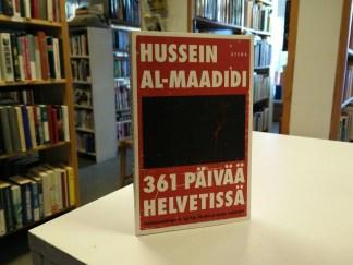 361 päivää helvetissä - Irakilaistoimittajan tie läpi Abu Ghraibin ja muiden vankiloiden (Hussein Al-Maadidi)