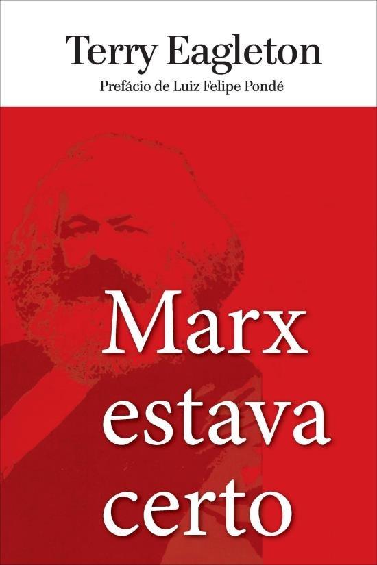 EAGLETON, Terry - Marx estava certo