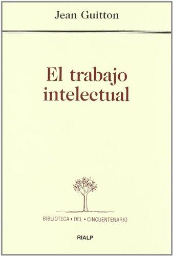 GUITTON, Jean - El trabajo intelectual