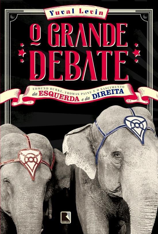 LEVIN, Yuval - O Grande Debate