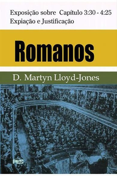 LLOYD-JONES, Martyn - Expiação e Justificação