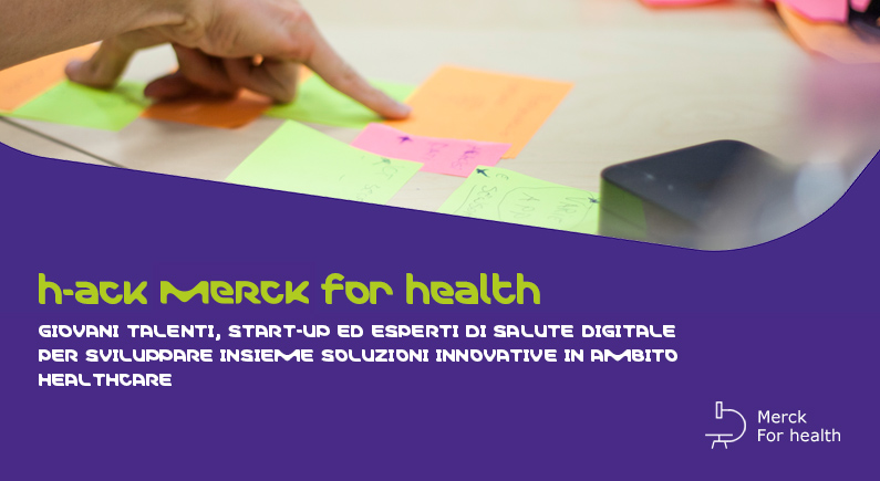 Ritorna Merck for Health: hackathon per startup ed esperti della salute digitale 4-5 novembre Roma