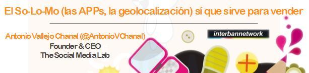 El SoLoMo (las APPs, la geolocalización) sí que sirve para vender