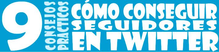 9 consejos de @Begonte para conseguir seguidores en Twitter #infografia #socialmedia
